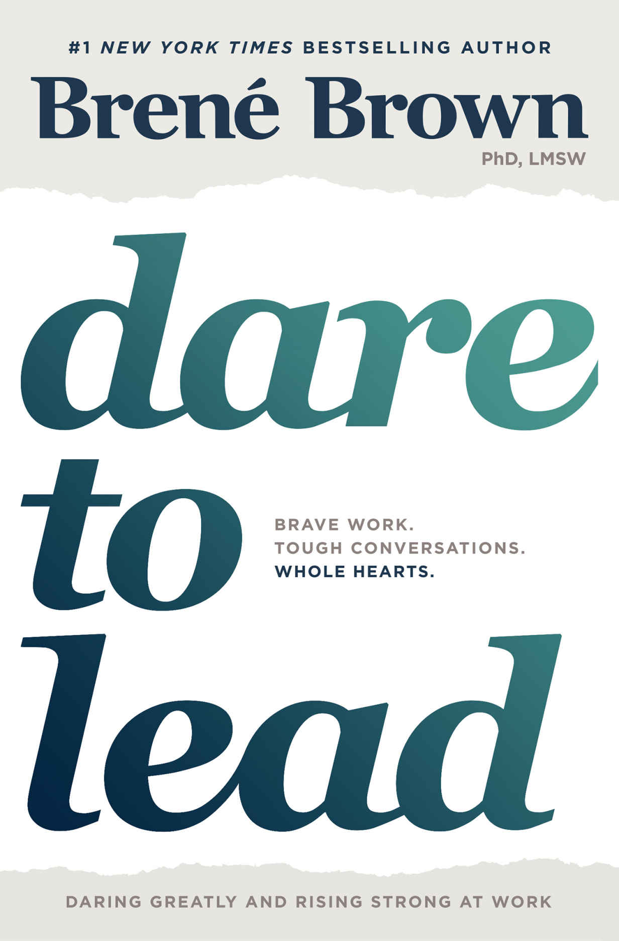 Dare to Lead: Brave Work  Tough Conversations  Whole Hearts